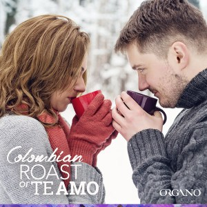 Take it In… Drink it Up! ORGANO™ Welcomes Colombian Roast & Te Amô Decaf Gourmet Blends!